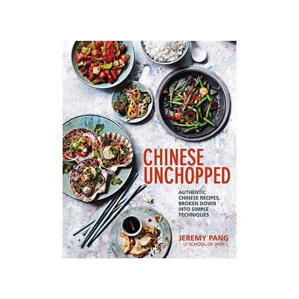 School Of Wok Chinese Unchopped by Jeremy Pang Cook Book