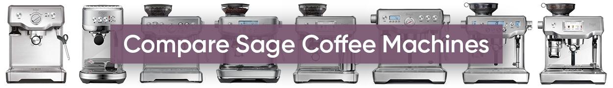 Sage Espresso Coffee Machine Comparison
