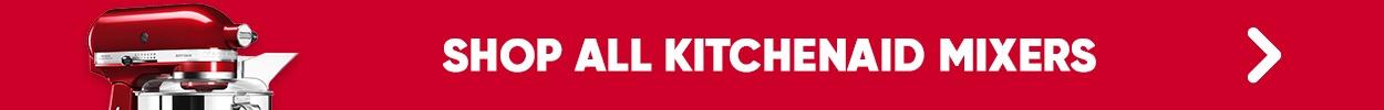 Shop the full range of KitchenAid Mixers
